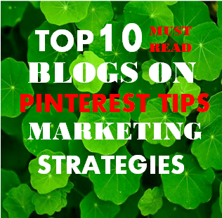top 10 Blogs About Pinterest tips and guides