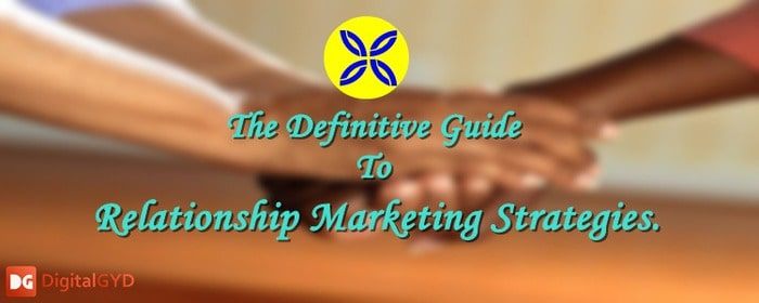Relationship marketing strategies for businesses, start ups and bloggers in 2019