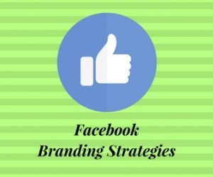Facebook Branding Strategies