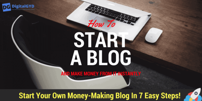 Step by step guide to start a blog and make money from it (For bloggers)
