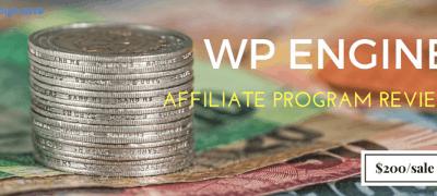 WP Engine Affiliate Program Review 2021 + Tips to make $2k/mo!