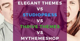 Elegant Themes DIVI vs StudioPress themes vs Thrive Themes vs MyThemeShop Best WordPress theme comparision