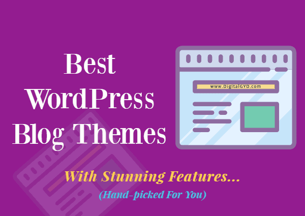 Best WordPress Blog Themes For Bloggers and Writers