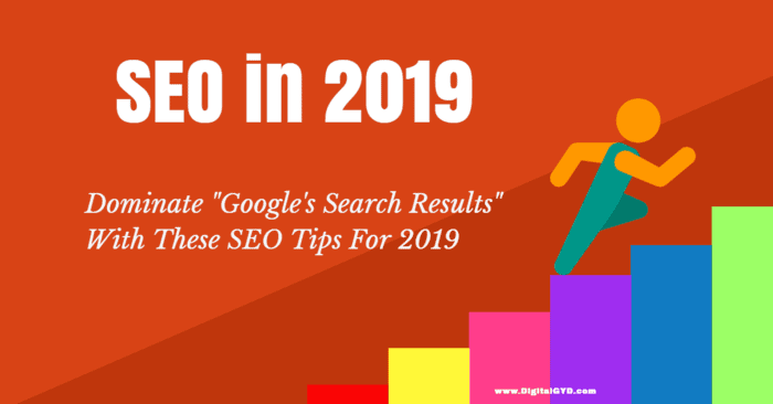 SEO in 2019: Top SEO trends & Tips to follow
