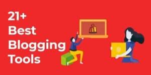 top 21 best blogging tools