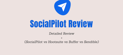 SocialPilot Review 2021: Pros/Cons, Pricing & My Experience