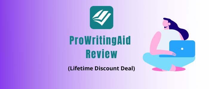 ProWritingAid review 2021 and ProWritingAid lifetime discount deal