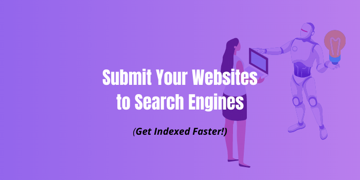 How to submit your website to search engines like Google, Bing, Yahoo, Baidu & Yandex.
