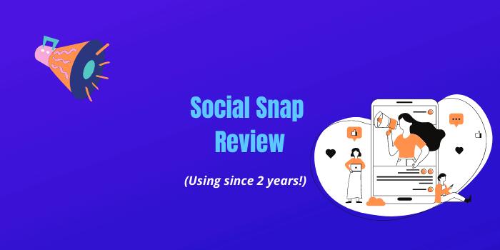 Social Snap Review 2021