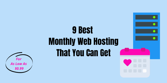 List of 9 best monthly web hosting in 2021 (month to month WordPress hosting)