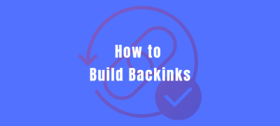 How to Build Backlinks Safely 2021 (Top 11 Ways That Don't Fail)