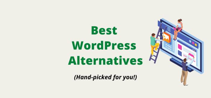 WordPress Alternatives: Best Alternatives To WordPress