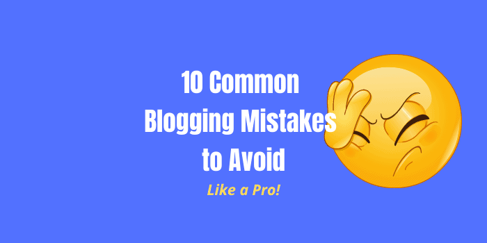 Top 10 common blogging mistakes by beginners and how to avoid them (With Examples)