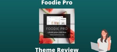Foodie Pro Theme Review 2021: Best Genesis Food Blog Theme Ever!