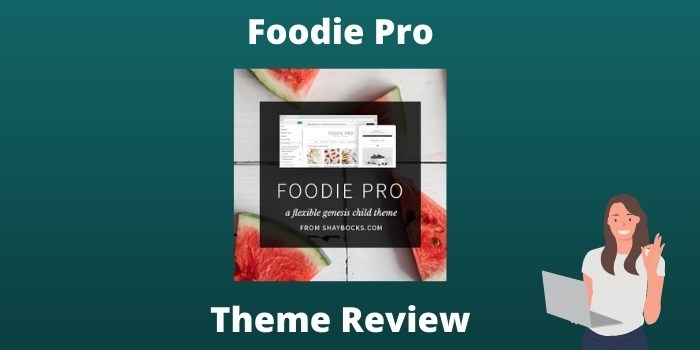 Foodie pro theme review 2019: Best Genesis StudioPress theme