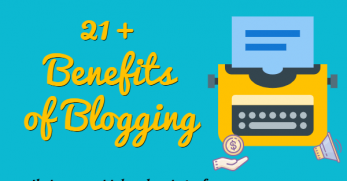 List of 21 benefits of blogging for bloggers and small businesses